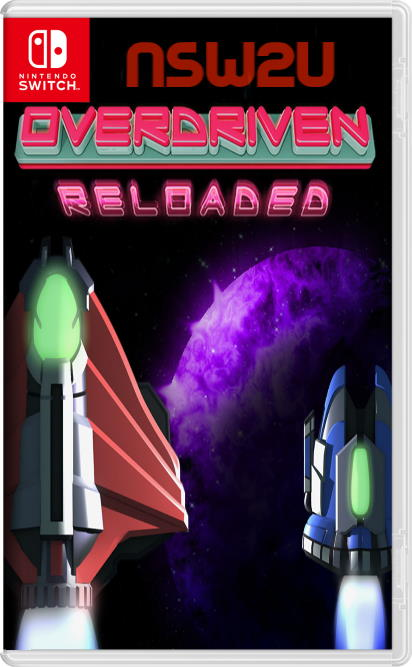 Overdriven Reloaded Special Edition Switch NSP XCI NSZ